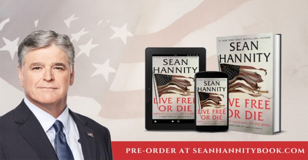 Sean Hannity de Vivir Libre o Morir: estados unidos (y el Mundo) en el Borde' disponible para pre-orden (exclusivo extracto y audio)